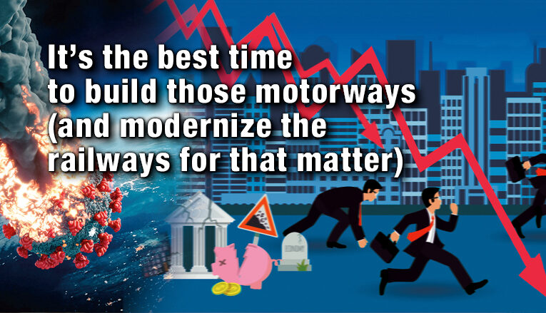 It's the best time to build those motorways (and modernize the railways for that matter)